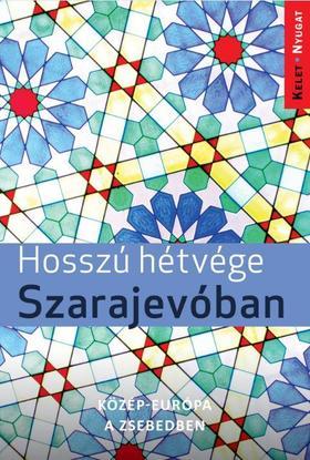 Farkas Zoltán - Hosszú hétvégék Szarajevóban