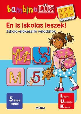 LDI129 - Én is iskolás leszek! - Iskolai előkészítő feladatok
