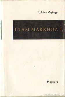 Lukács György - Utam Marxhoz I-II. kötet [antikvár]
