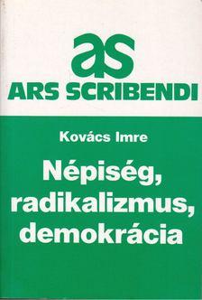 Kovács Imre - Népiség, radikalizmus, demokrácia [antikvár]
