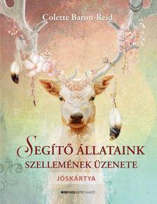 Colette Baron-Reid - Segítő állataink szellemének üzenete