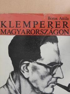 Boros Attila - Klemperer Magyarországon - 2 db lemezzel [antikvár]