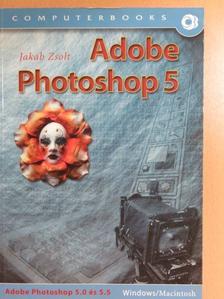 Jakab Zsolt - Adobe Photoshop 5.0 és 5.5 [antikvár]