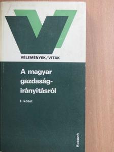 Bauer Tamás - A magyar gazdaságirányításról I. (töredék) [antikvár]