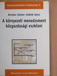 Kerekes Sándor - A környezeti menedzsment közgazdasági eszközei [antikvár]