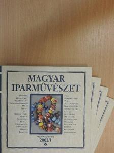 Ács Piroska - Magyar Iparművészet 2003/1-4. [antikvár]