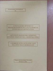 B. Aczél Anna - A fiatalkorú bűnözés új jellegzetességei és a fiatalkorúak előzetes letartóztatása/A büntető jogpolitika kérdései, különös tekintettel a kodifikációra/A korrupció és az ellene való fellépés Magyarországon [antikvár]