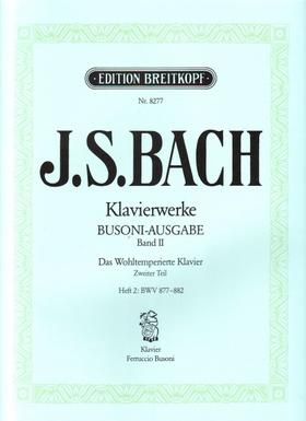 J. S. Bach - KLAVIERWERKE BUSONI-AUSGABE BAND II: DAS WOHLTEMPERIERTE KLAVIER ZWEITER TEIL HEFT 2: BWV 877-882