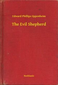 Oppenheim, Edward Phillips - The Evil Shepherd [eKönyv: epub, mobi]