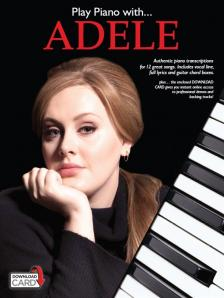 ADELE - ADELE. PLAY PIANO WITH... AUTHENTIC PIANO TRANSCRIPTIONS FOR 12 GREAT SONGS
