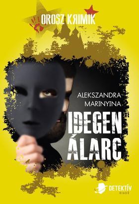 Alekszandra Marinyina - Idegen álarc