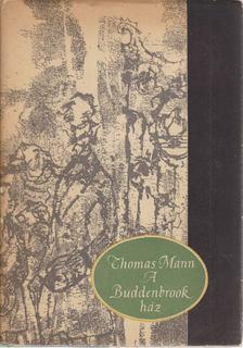 Thomas Mann - A Buddenbrook ház [antikvár]
