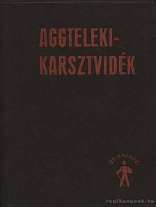 Dr. Jakucs László - Aggteleki-karsztvidék [antikvár]