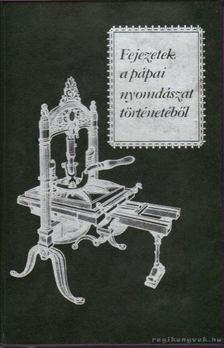 Horváth József - Fejezetek a pápai nyomdászat történetéből [antikvár]