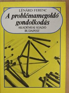 Lénárd Ferenc - A problémamegoldó gondolkodás [antikvár]