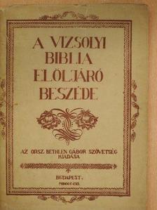 Károli Gáspár - A Vizsolyi Biblia előljáró beszéde [antikvár]