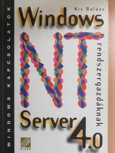Kis Balázs - Windows NT Server 4.0 rendszergazdáknak [antikvár]