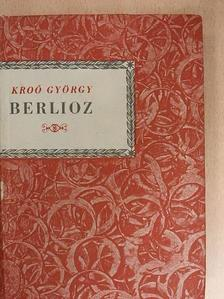 Kroó György - Hector Berlioz [antikvár]