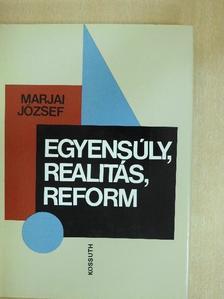 Marjai József - Egyensúly, realitás, reform [antikvár]