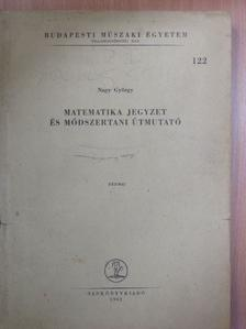 Nagy György - Matematika jegyzet és módszertani útmutató [antikvár]