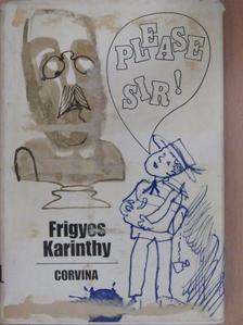 Karinthy Frigyes - Please Sir! [antikvár]
