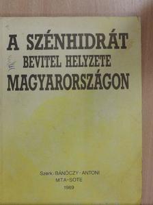 Angeli István - A szénhidrát bevitel helyzete, problémái és perspektívái Magyarországon [antikvár]
