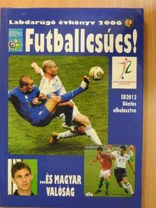 Imre Mátyás - Labdarúgó évkönyv 2006 [antikvár]