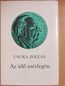 Csuka Zoltán - Az idő mérlegén [antikvár]