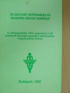 Borbélyné dr. Kovács Jolán - Az azonnali vámkiszabás és beszedés eljárási szabályai [antikvár]