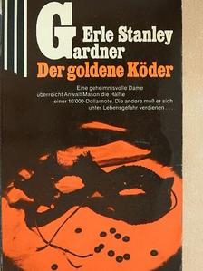 Erle Stanley Gardner - Der Goldene Köder [antikvár]