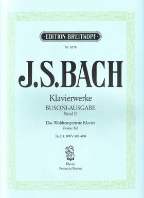 J. S. Bach - KLAVIERWERKE BUSONI-AUSGABE BAND II: DAS WOHLTEMPERIERTE KLAVIER ZWEITER TEIL HEFT 3: BWV 883-888