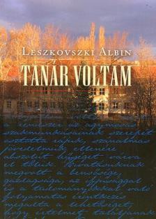 Leszkovszki Albin - Tanár voltam