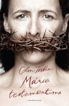 Colm Tóibín - Mária testamentuma [eKönyv: epub, mobi]