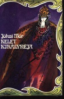 JÓKAI MÓR - Kelet Királynéja [antikvár]