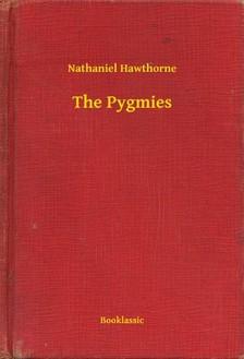 Nathaniel Hawthorne - The Pygmies [eKönyv: epub, mobi]