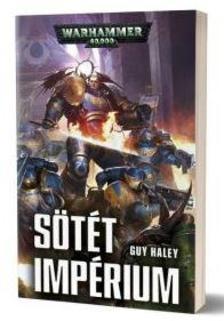 Guy Haley - Sötét Impérium