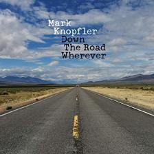 MARK KNOPFLER - DOWN THE ROAD WHEREVER CD MARK KNOPFLER
