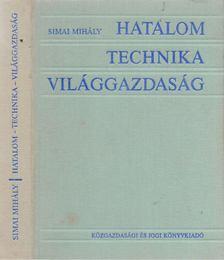 Simai Mihály - Hatalom-technika-világgazdaság [antikvár]
