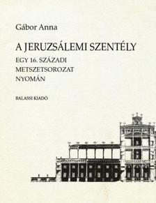 Gábor Anna - A jeruzsálemi Szentély
