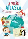 Világ atlasza - Több, mint 250 matricával - Matricás foglalkoztató könyv