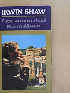 Irwin Shaw - Egy amerikai Rómában [antikvár]