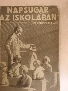Ferenczi István - Napsugár az iskolában [antikvár]