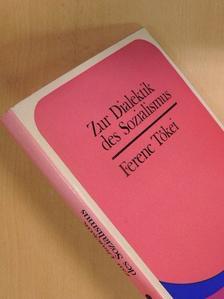Ferenc Tőkei - Zur Dialektik des Sozialismus [antikvár]