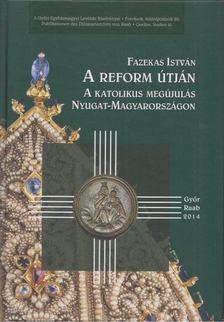 Fazekas István - A reform útján [antikvár]