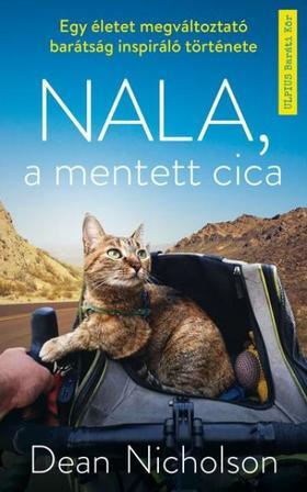 Dean Nicholson - Nala, a mentett cica - Egy életet megváltoztató barátság inspiráló története