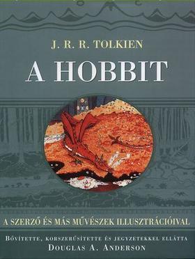 J. R. R. Tolkien - A HOBBIT - A SZERZŐ ÉS MÁS MŰVÉSZEK ILLUSZTRÁCIÓIVAL -