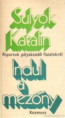 Sulyok Katalin - Indul a mezőny [antikvár]