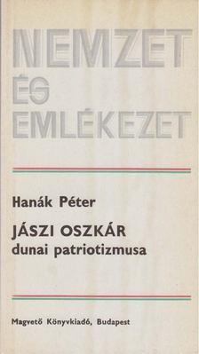 Hanák Péter - Jászi Oszkár dunai patriotizmusa [antikvár]