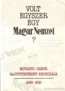 Murányi Gábor - Volt egyszer egy Magyar Nemzet? [antikvár]