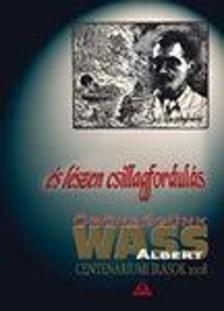 TURCSÁNY PÉTER - És lészen csillagfordulás - Örökségünk Wass Albert
